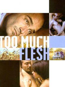 Too Much Flesh 2000 – Aşka Özlem izle | 720p